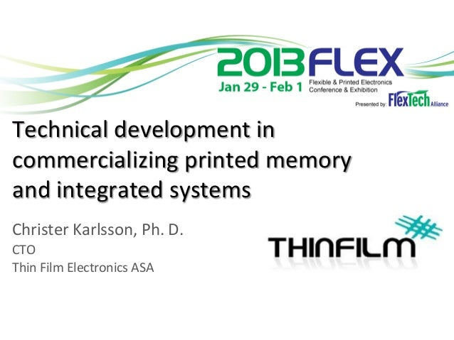 Technical development in commercializing printed memory and integrated systems     Christer Karl...