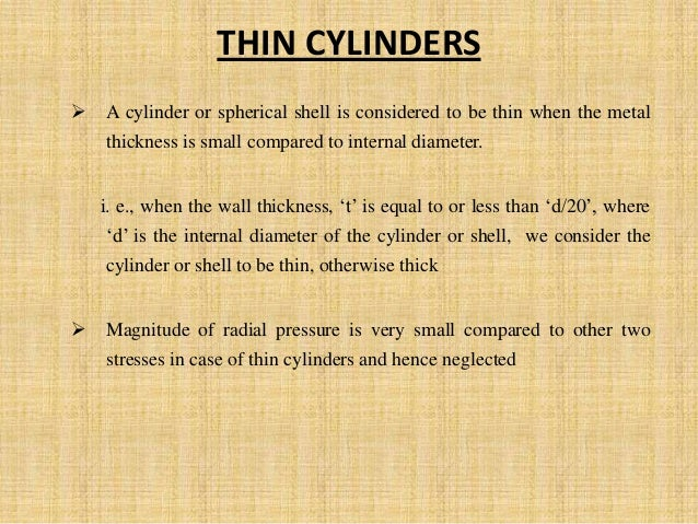 thin cylinder Thin cylinder l strength of materials l gate 2018 mechanical visit our website for more gate material, guidance and videos ----.
