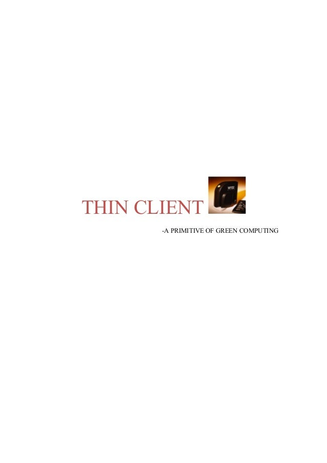 THIN CLIENT       -A PRIMITIVE OF GREEN COMPUTING