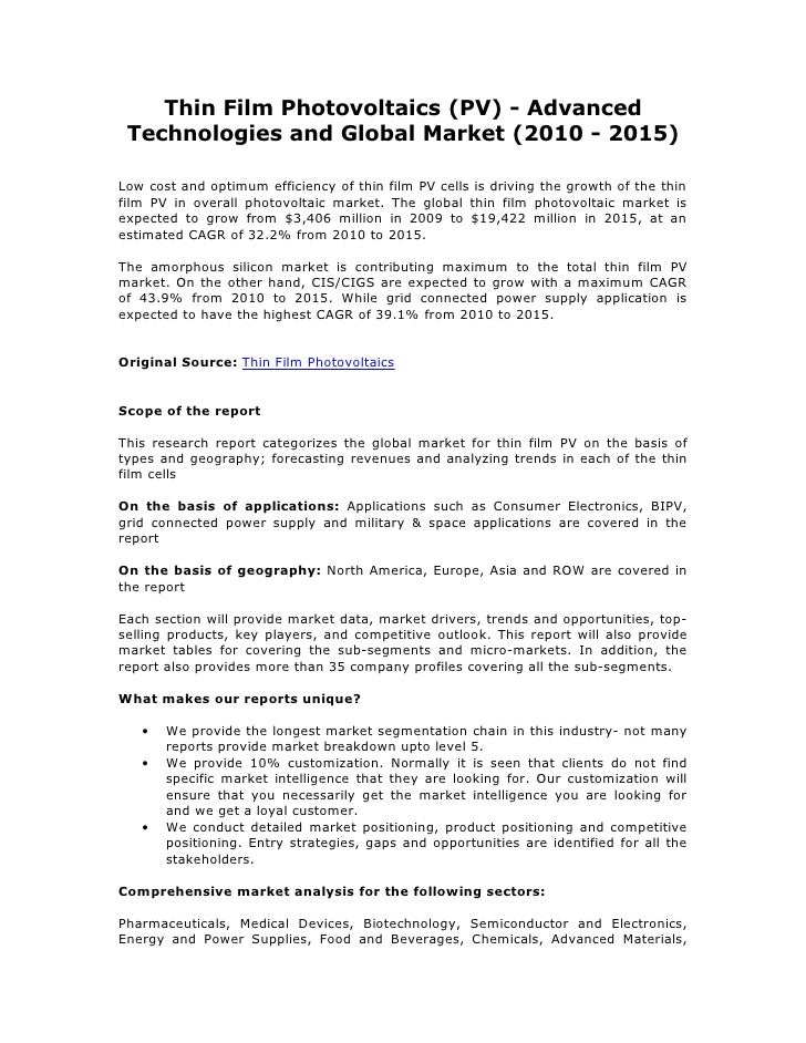 Thin Film Photovoltaics (PV) - Advanced Technologies and Global Market (2010 - 2015)Low cost and optimum efficiency of thi...