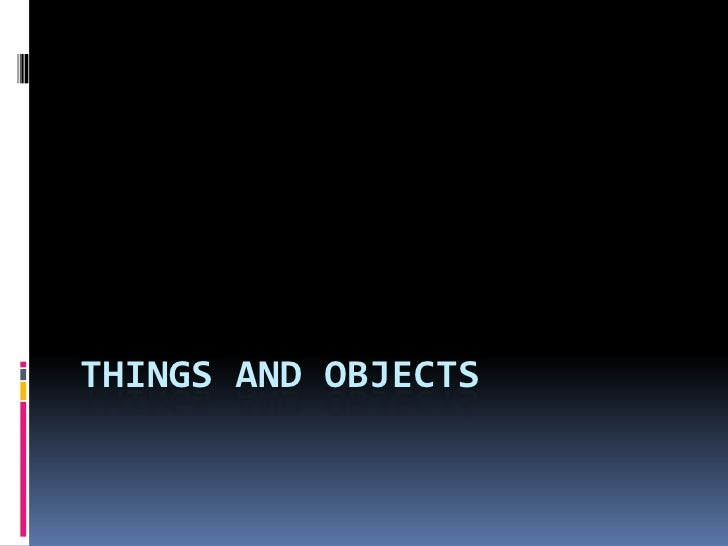 Things and objects
