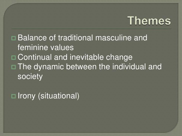 masculinity vs femininity things fall apart True masculinity, a modern masculinity,  that your stance starts to fall apart  and it isn't about masculinity or femininity,.