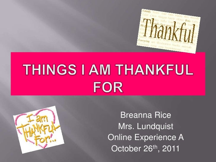 Breanna Rice  Mrs. LundquistOnline Experience A October 26th, 2011