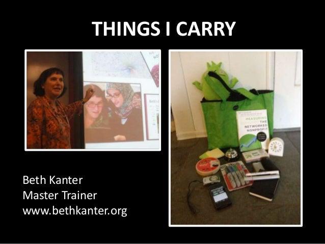 THINGS I CARRYBeth KanterMaster Trainerwww.bethkanter.org