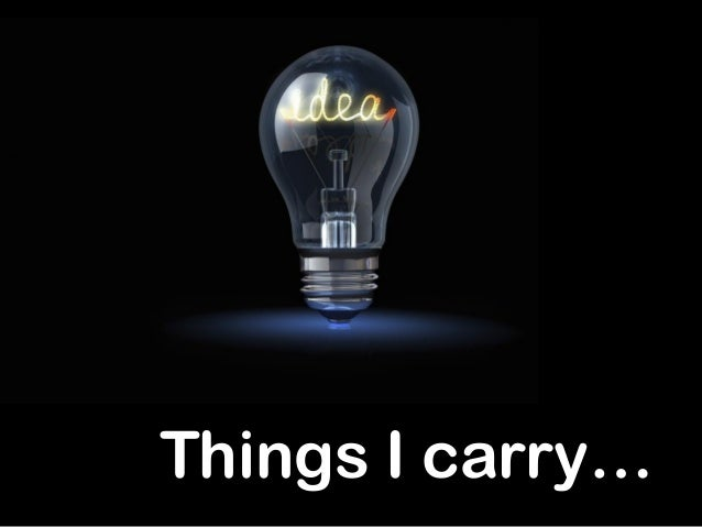 Things I carry…