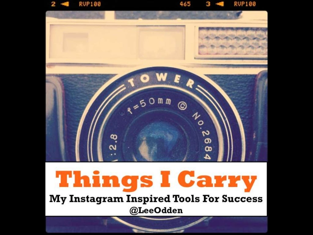 The Things I Carry: My Everyday Tools for Success - Lee Odden