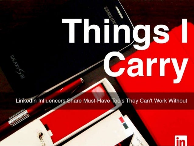 Things I Carry: LinkedIn Influencers Share Their Must-Have Tools