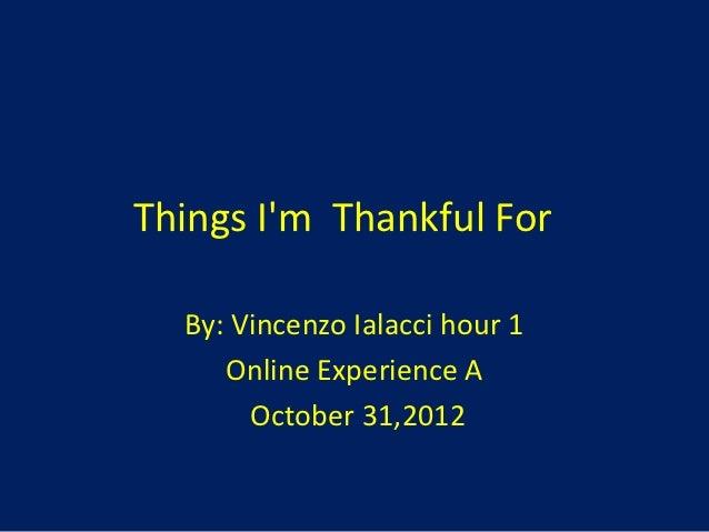 Things i'm  thankful for VIalacci