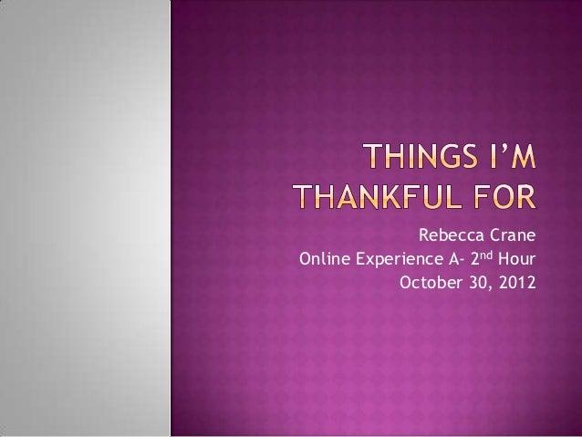 Things I'm thankful For- RCrane
