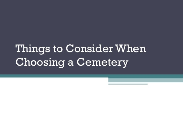 Things to Consider WhenChoosing a Cemetery