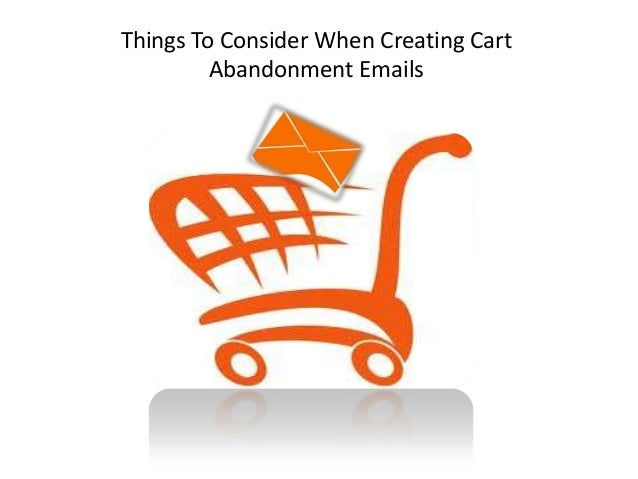 Things To Consider When Creating CartAbandonment Emails