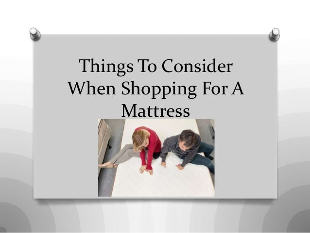 Things To Consider When Shopping For A Mattress