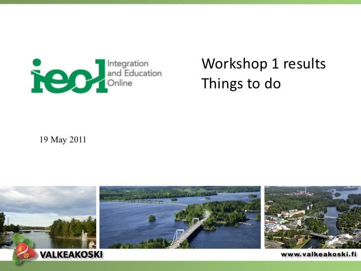 Workshop 1 results Things to do 19 May 2011