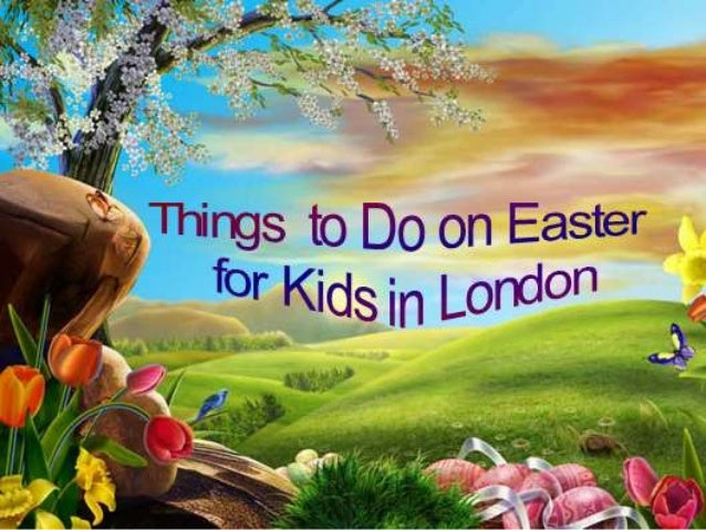 Best Wishes for Easter Holidays from London This Weekend Enjoy Easter with above things to do in London with kids this Eas...