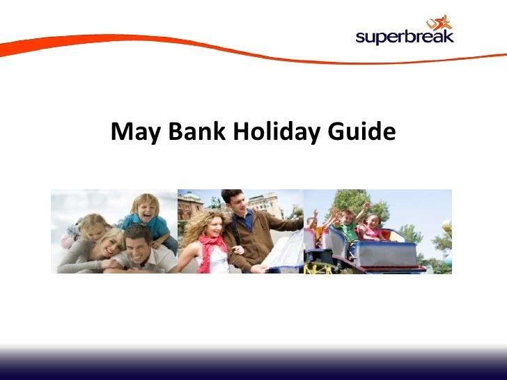 May Bank Holiday Guide