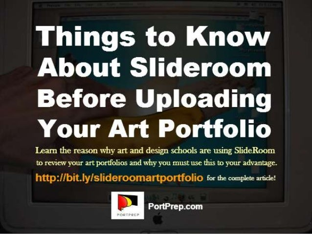 About SlideRoom • SlideRoom is a portfolio management tool that lets applicants upload their artworks so reviewers can eas...