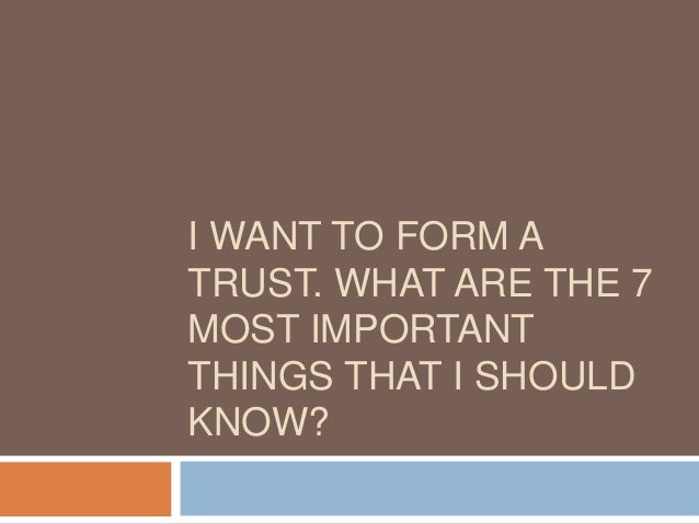 Things to know for the formation of a trust