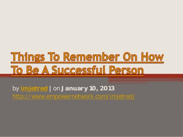 Things to remember on how to be a successful person
