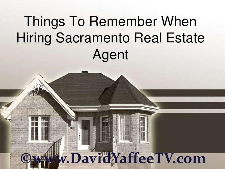 Things To Remember WhenHiring Sacramento Real Estate            Agent©www.DavidYaffeeTV.com