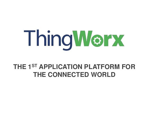THE 1ST APPLICATION PLATFORM FOR THE CONNECTED WORLD