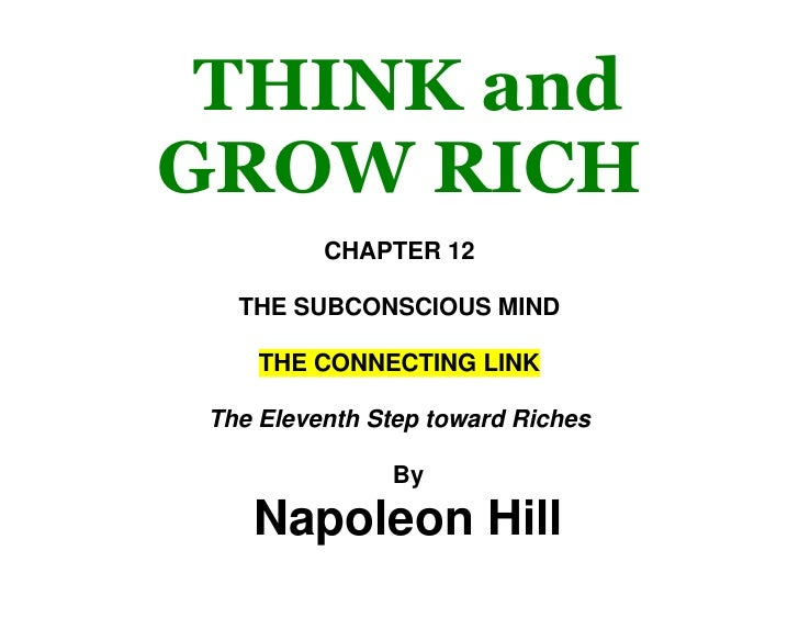 THINK and GROW RICH<br />CHAPTER 12<br />THE SUBCONSCIOUS MIND<br />THE CONNECTING LINK<br />The Eleventh Step toward Rich...