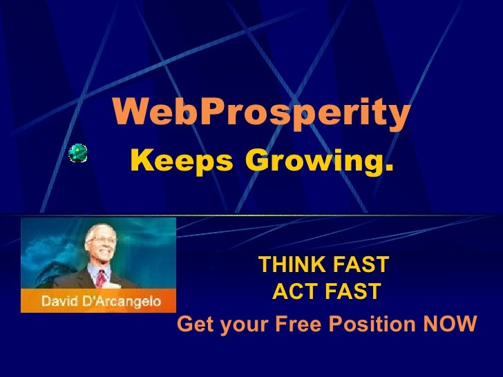 WebProsperity  Keeps Growing.  THINK FAST  ACT FAST Get  your Free Position NOW