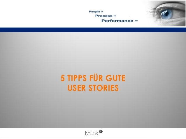5 TIPPS FÜR GUTE USER STORIES