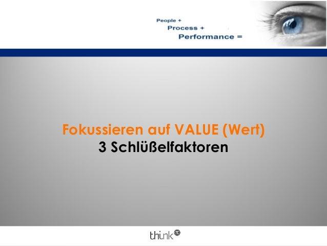 Fokussieren auf VALUE (Wert) 3 Schlüßelfaktoren