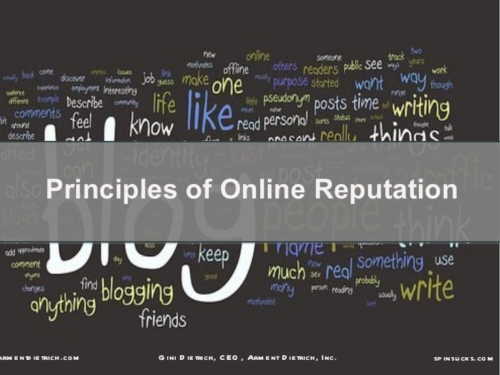 Principles of Online Reputationarm e ntd ie trich .co m   G ini D ie trich , C EO , Arm e nt D ie trich, Inc.   sp insu ck...