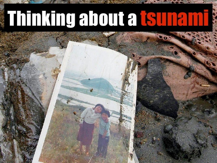 Thinking about a Tsunami
