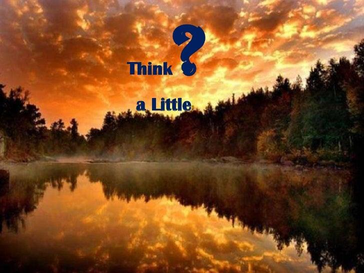 Think A Little