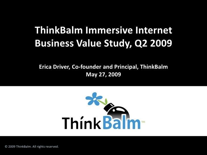 Think Balm Immersive Internet Business Value Study Slides 5 26 09