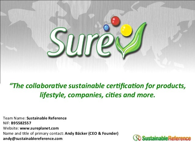 """""""The collabora,ve sustainable cer,fica,on for products,                  lifestyle, companies, ci,es ..."""