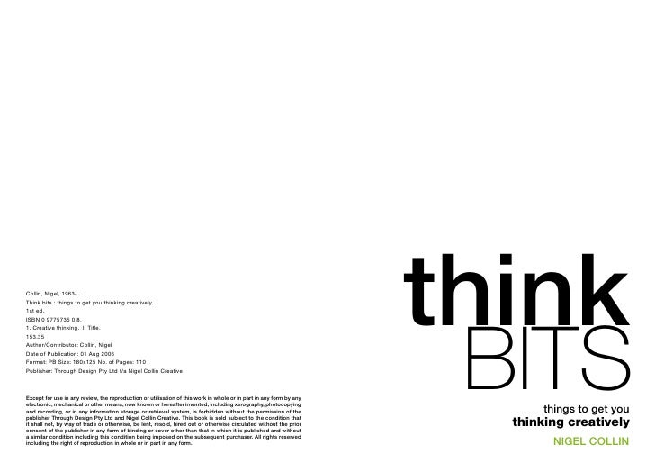 Collin, Nigel, 1963- .Think bits : things to get you thinking creatively.1st ed.                                          ...