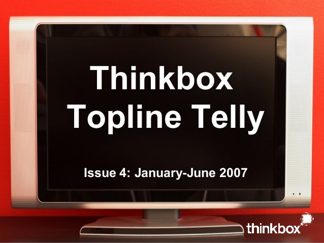 ThinkboxTopline TellyIssue 4: January-June 2007