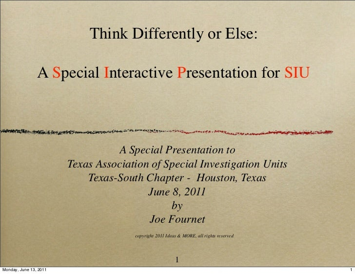 Think Differently or Else:                A Special Interactive Presentation for SIU                                  A Sp...