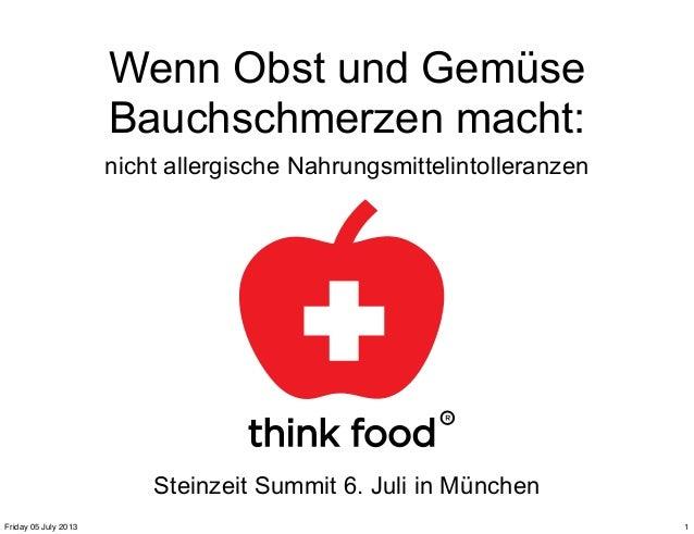 Wenn Obst und Gemüse Bauchschmerzen macht: nicht allergische Nahrungsmittelintolleranzen Steinzeit Summit 6. Juli in Münch...