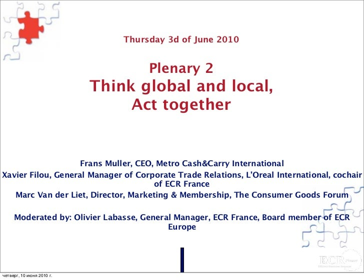 Thursday 3d of June 2010                                          Plenary 2                            Think global and lo...