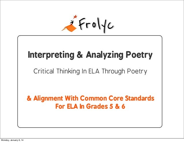 Interpreting & Analyzing Poetry Critical Thinking In ELA Through Poetry  & Alignment With Common Core Standards For ELA In...