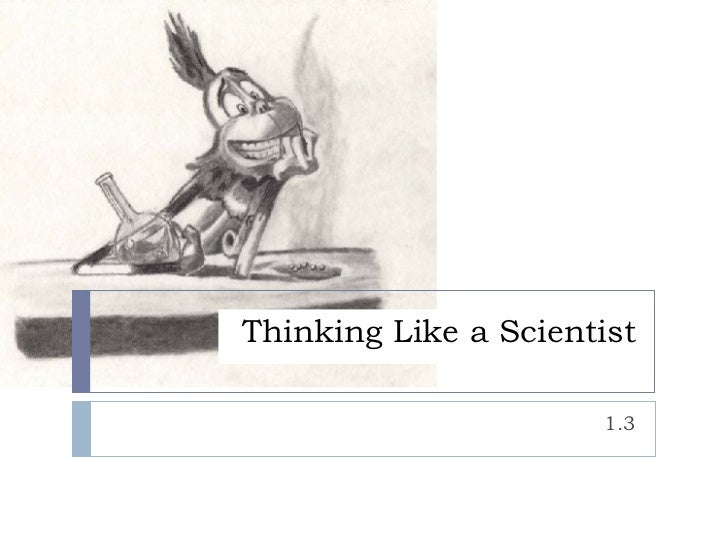 Thinking Like A Scientist (1.3)