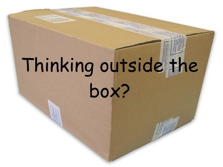 Thinking outside the box?