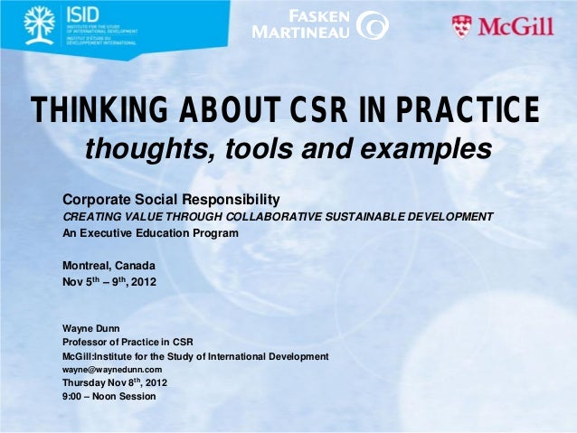 THINKING ABOUT CSR IN PRACTICE: thoughts, tools and examples – Lecture to McGill Executive Education Program on CSR