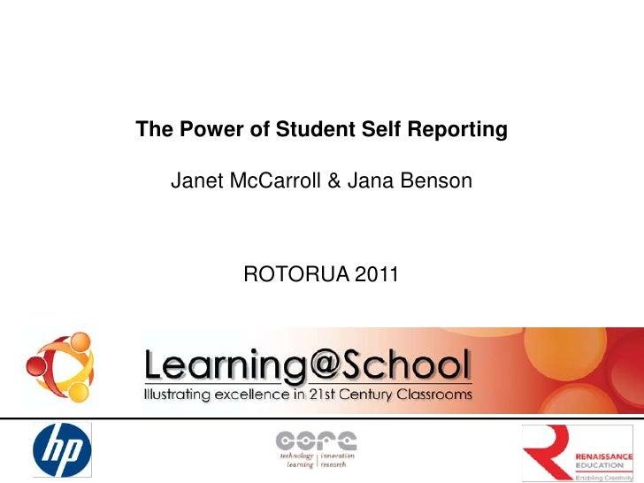 The Power of Student Self Reporting   Janet McCarroll & Jana Benson          ROTORUA 2011