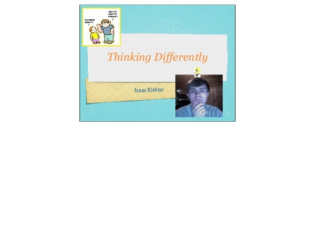 Thinking Differently     Isaac Richte r