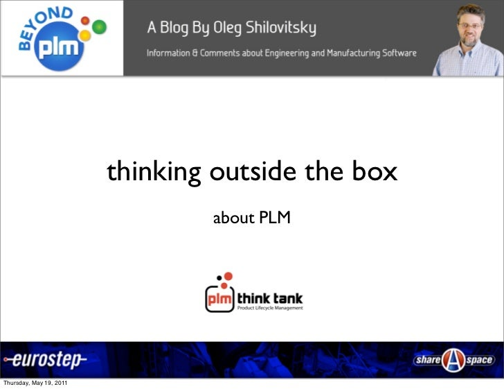 thinking outside the box                                 about PLM                                     1Thursday, May 19, ...