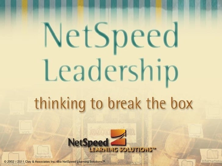 © 2002 – 2011 Clay & Associates Inc. dba NetSpeed Learning Solutions™©2001–2005 by Clay & Associates Inc.