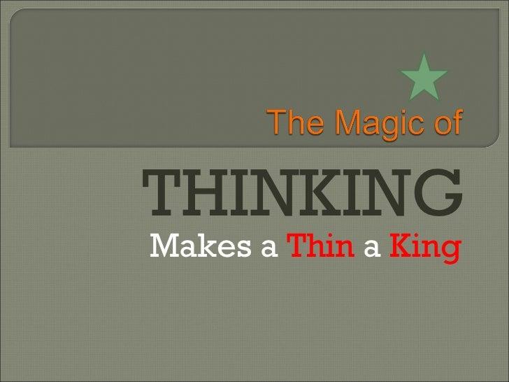 THINKING Makes a  Thin  a  King