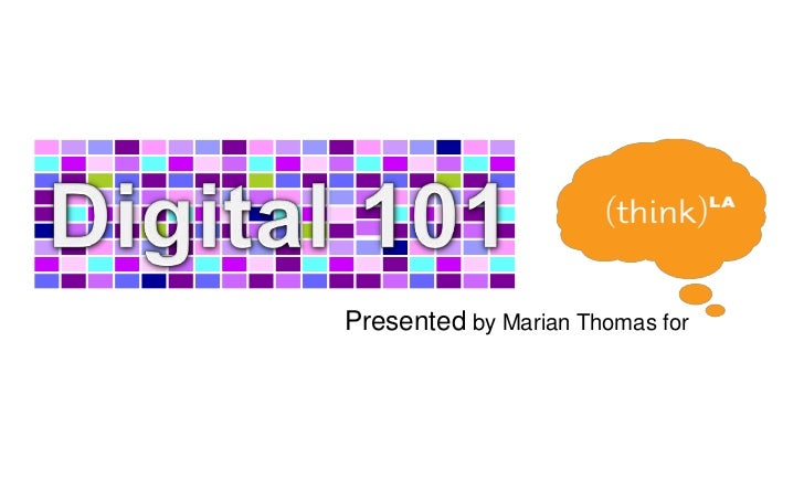 Digital 101<br />Presented by Marian Thomas for  <br />