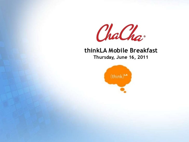 Scott Jones, ChaCha - Think LA Mobile Breakfast