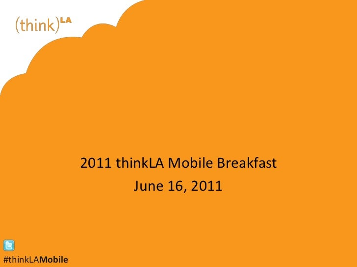 thinkLA Mobile Breakfast 2011 - Google/AdMob Presentation